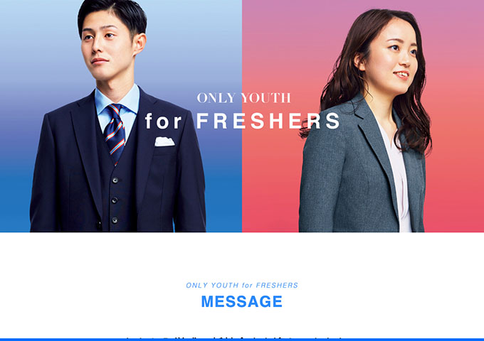 ONLY【ONLY YOUTH -for FRESHERS-】